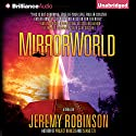 Mirrorworld Audiobook by Jeremy Robinson Narrated by R.C. Bray