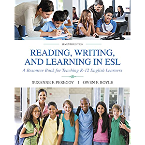 Reading, Writing and Learning in ESL: A Resource Book for Teaching K-12 English Learners (2-downloads)