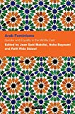 Arab Feminisms: Gender and Equality in the Middle East (Contemporary Arab Scholarship in the Social Sciences)