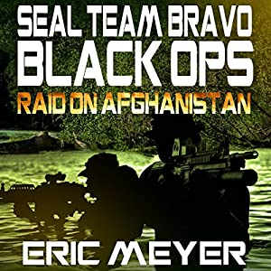 SEAL Team Bravo: Black Ops - Raid on Afghanistan Audiobook