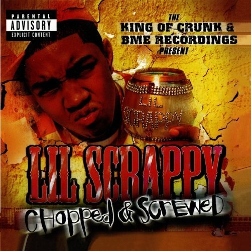 The King Of Crunk & BME Recordings Present: Lil' Scrappy & Trillville Chopped & Screwed (PA) by Lil' Scrappy/Trillville (2005-05-03)