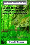 A Visit to O Bannon Woods State Park and Corydon Indiana: Indiana History at Indiana s First State Capital (Indiana State Park Travel Guide Series) (Volume 8)