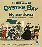 img - for On Our Way to Oyster Bay: Mother Jones and Her March for Children's Rights (CitizenKid) book / textbook / text book