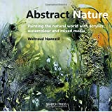 Abstract Nature: Expressing the natural world with acrylics, watercolour and mixed media