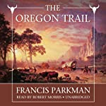 The Oregon Trail: Sketches of Prairie and Rocky-Mountain Life | Francis Parkman