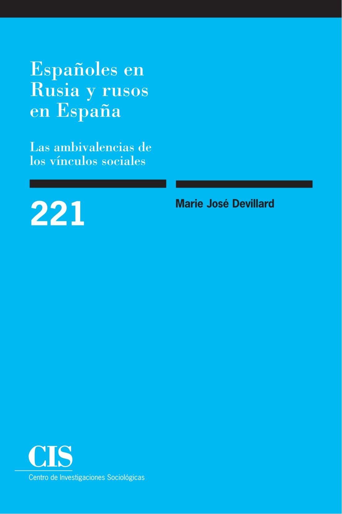 Españoles En Rusia Y Rusos En España. Las Ambivalencias De Los Vínculos Sociales Monografías: Amazon.es: Devillard, Marie José: Libros