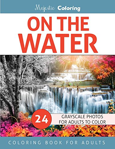 Pdf History On the Water: Grayscale Photo Coloring for Adults