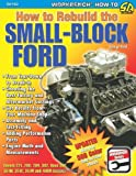 How to Rebuild the Small-Block Ford, George Reid, 1932494898