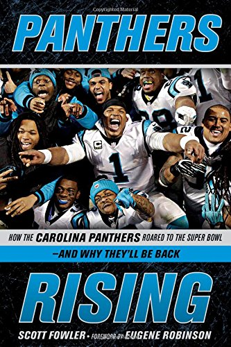 Panthers Rising: How the Carolina Panthers Roared to the Super Bowl_and Why They'll Be - Bowl Ga
