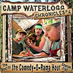 The Camp Waterlogg Chronicles 4: The Best of the Comedy-O-Rama Hour Season Eight | Joe Bevilacqua,Lorie Kellogg,Pedro Pablo Sacristan