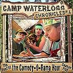 The Camp Waterlogg Chronicles 4: The Best of the Comedy-O-Rama Hour Season Eight | Joe Bevilacqua,Lorie Kellogg,Pedro Pablo Sacristan