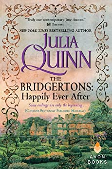 The Bridgertons: Happily Ever After by [Quinn, Julia]