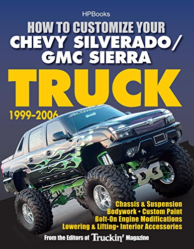 2000 Chassis - How to Customize Your Chevy Silverado/GMC Sierra Truck, 1999-2006HP 1526: Chassis & Suspension,Chassis & Suspension, Bodywork, Custom Paint, Bolt-On Engine ... Lowering & Lifting, Interior Accessories