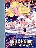 Les Ailes brisées - Tome 1 - Prisonnier des glaces (French Edition)