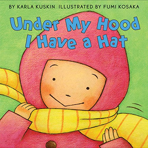 Under My Hood I Have a Hat by Karla Kuskin