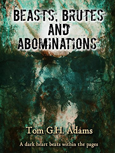 Beasts, Brutes and Abominations by [Adams, Tom]
