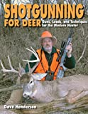 Shotgunning for Deer, Dave Henderson, 1616084162