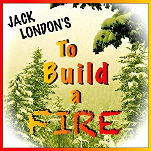 To Build a Fire Audiobook