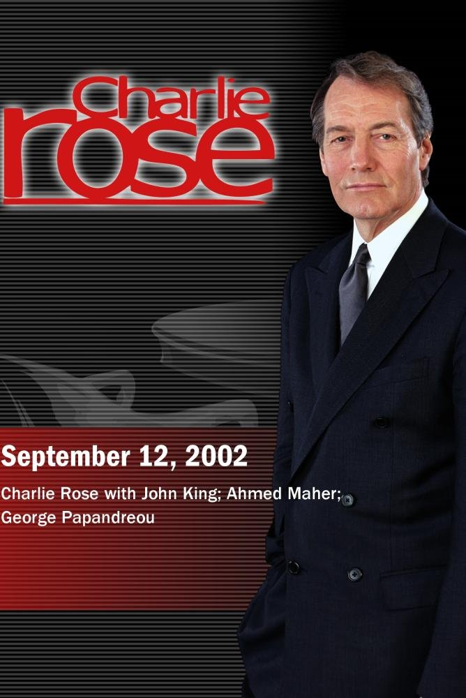 Charlie Rose with John King; Ahmed Maher; George Papandreou (September 12, 2002)