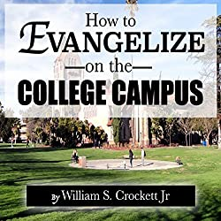 How to Evangelize on the College Campus
