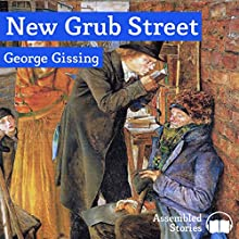New Grub St Audiobook by George Gissing Narrated by Peter Newcombe Joyce