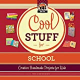 Cool Stuff for School: Creative Handmade Projects for Kids