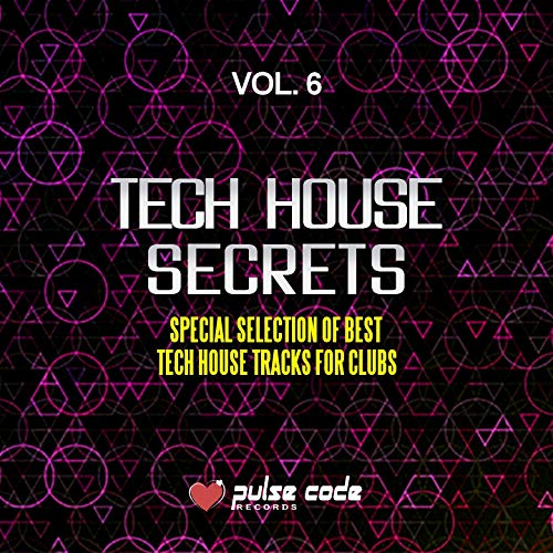 Tech House Secrets, Vol. 6 (Special Selection of Best Tech House Tracks for Clubs)