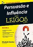 Persuasão e influência para leigos