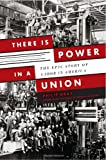 There Is Power in a Union, Philip Dray, 0385526296
