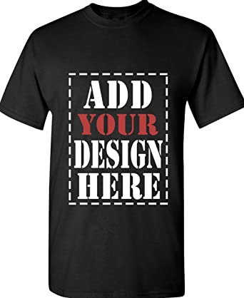 Amazon.com: DESIGN YOUR OWN SHIRT Customized T-Shirt - Add your ...