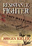 Front cover for the book Resistance Fighter by Jorgen Kieler