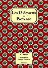 Les 13 treize desserts (de Noël) en Provence : sixième édition sur papier vergé enrichie de 20 recettes de cuisine par Husson