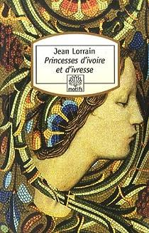 Princesses d'ivoire et d'ivresse par Lorrain