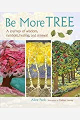 Be More Tree: A journey of wisdom, symbols, healing, and renewal Paperback