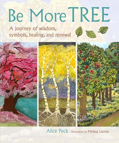 (Be More Tree: A journey of wisdom, symbols, healing, and renewal )