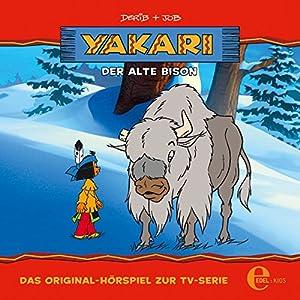Der alte Bison (Yakari 6) Hörspiel