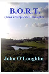 B.O.R.T.: (Book of Replicated Thought) Kindle Edition
