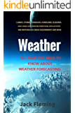 Weather: Learn Weather forecasting. Learn how tornadoes, floods, hurricanes, blizzards, storms, and any other event concerning meteorology occurs.