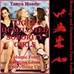 Kristina Gives Everything Up: Eight Humiliated Sorority Girls, Book 4 | Tanya Hoady