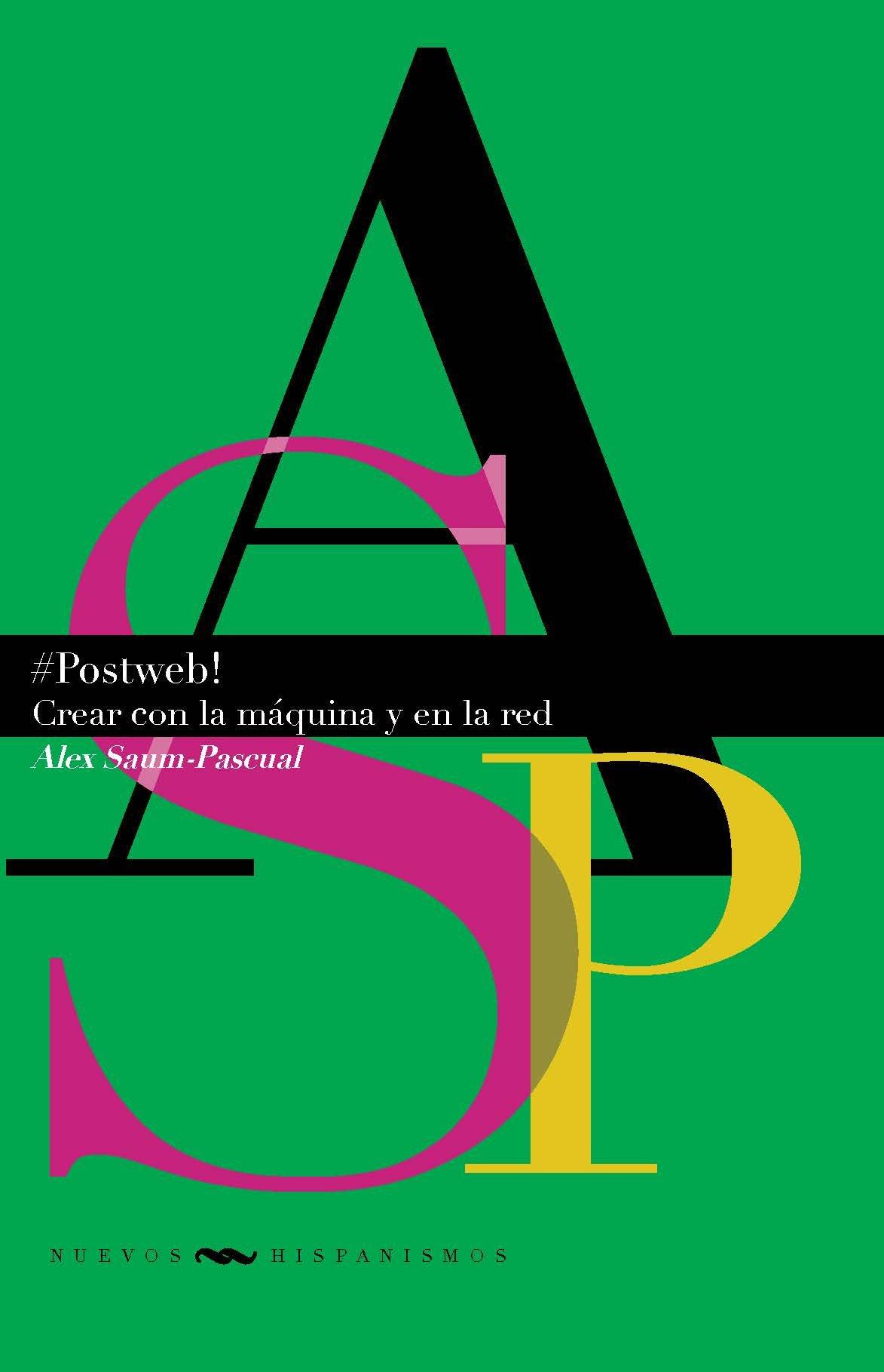 Postweb: crear con la maquina y en la red (Spanish Edition) (Spanish) Paperback – September 4, 2018