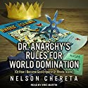 Dr. Anarchy's Rules for World Domination: (Or How I Became God-Emperor of Rhode Island) Audiobook by Nelson Chereta Narrated by Eric Martin