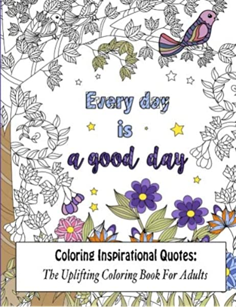- Amazon.com: Coloring Inspirational Quotes: The Uplifting Coloring Book For  Adults (Beautiful Adult Coloring Books) (Volume 1) (9781530562497): Coloring  Books, Lilt Kids: Books