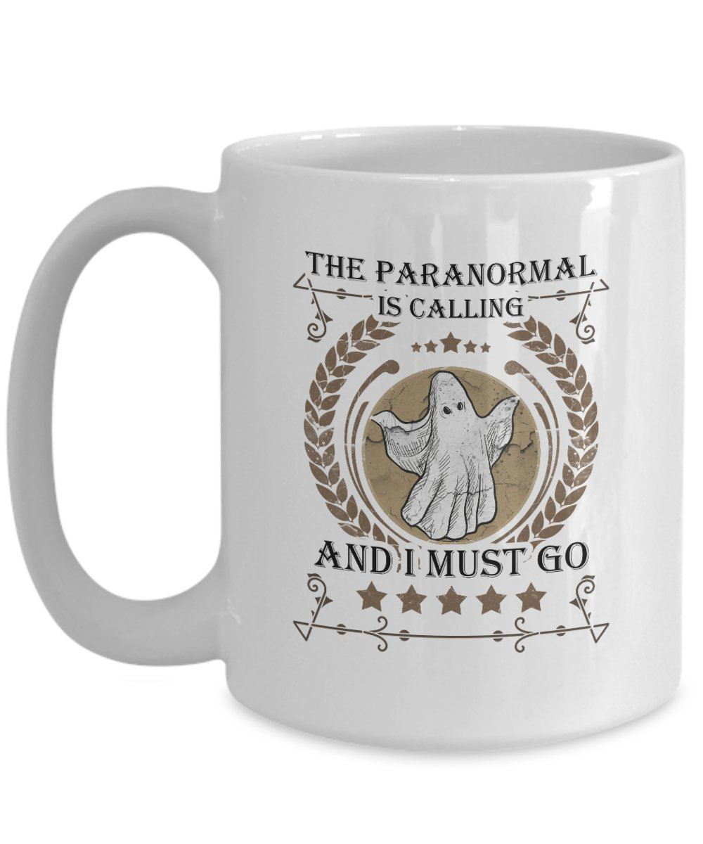 Funny Novelty Gift For Paranormal The Paranormal is Calling And I Must Go Best Paranormal Coffee Mug 11 or 15 Oz