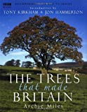 The Trees That Made Britain, Archie Miles, 0563493615