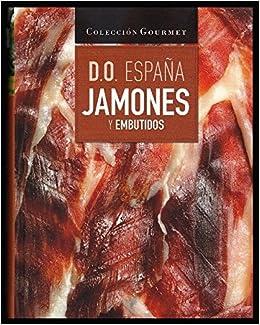 JAMONES Y EMBUTIDOS. Denominacion Origen España: Amazon.es: VV.AA: Libros