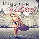Finding My Prince Charming Audiobook by J. S. Cooper Narrated by Tanya Stevens