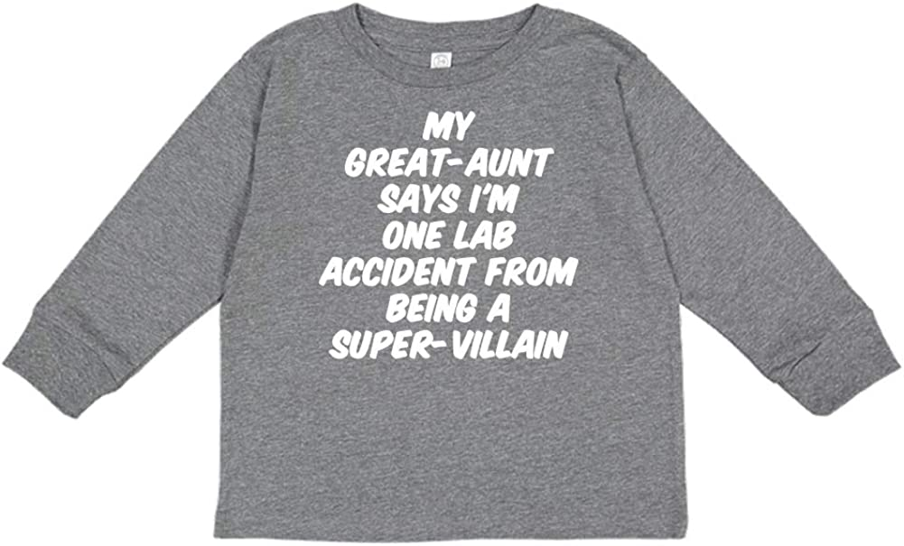 Toddler//Kids Long Sleeve T-Shirt My Great-Aunt Says Im One Lab Accident from Being A Super-Villain