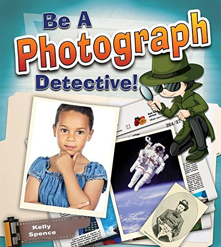 Download Be a Photograph Detective (Be a Document Detective) PDF