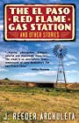 The El Paso Red Flame Gas Station and Other Stories