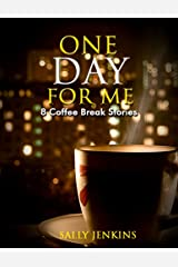 One Day for Me - 8 Coffee Break Stories: Tales of Crime, Romance and Trickery Kindle Edition